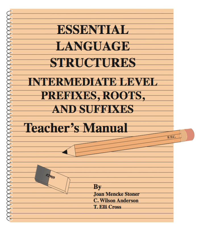 Intermediate Prefixes, Roots and Suffixes Teacher's Manual