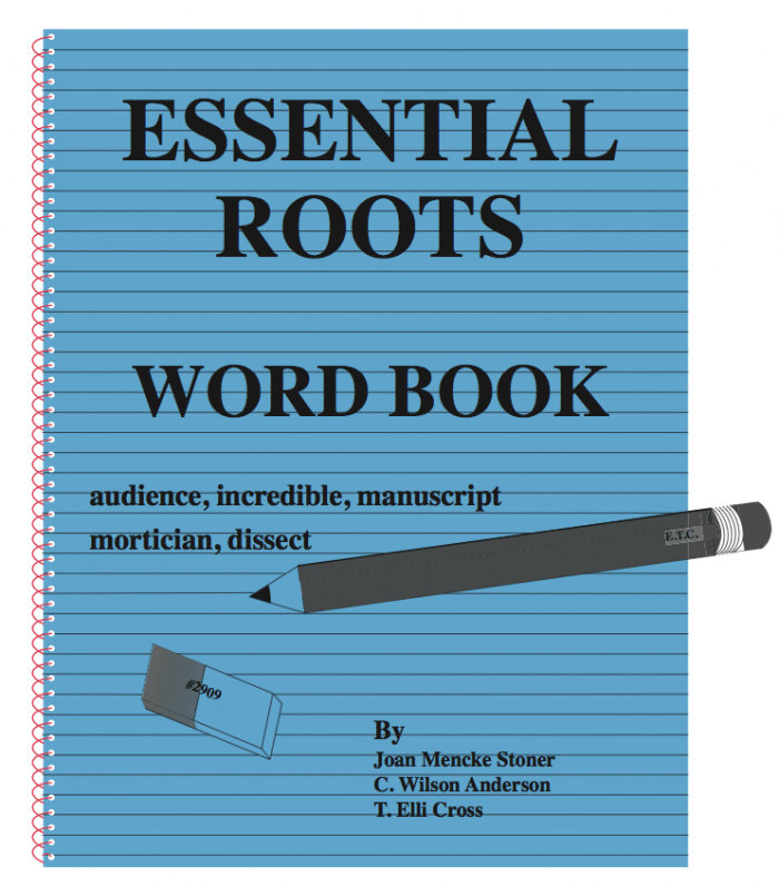 Essential Roots Word Book (Grades 9 - Adult)