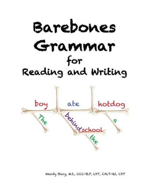 Barebones Grammar for Reading and Writing Curriculum Manual by Wendy Stacy