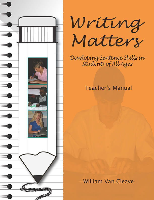 Writing Matters:Developing Sentence Skills in Students of All Ages