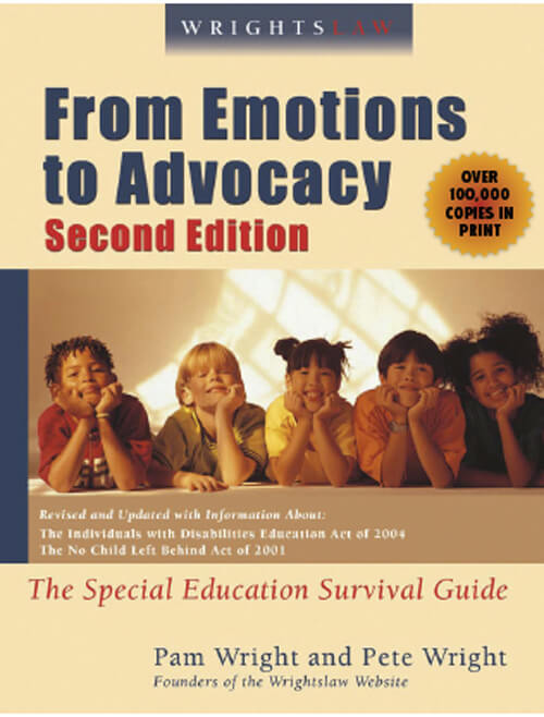 Wrightslaw:  From Emotion to Advocacy, 2nd Edition