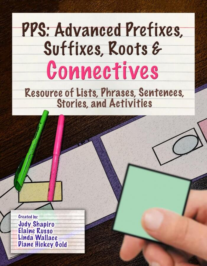 PPS: Advanced Prefixes, Suffixes, Roots, & Connectives